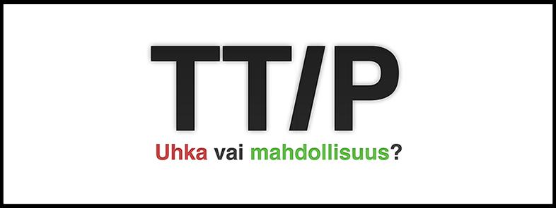 TTIP_uhkavaimahdollisuus_valkoinen